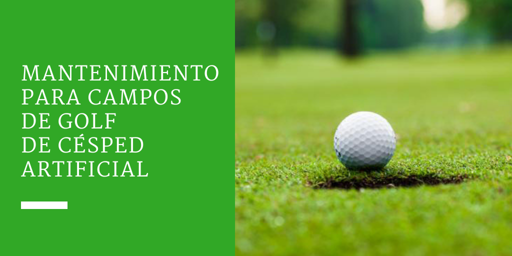Mantenimiento para campos de golf de césped artificial