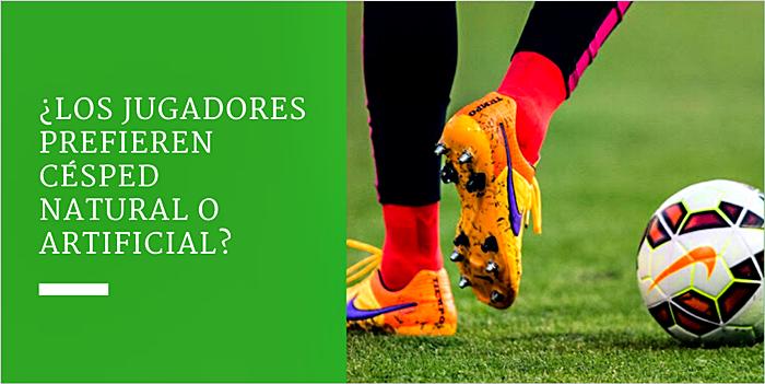 Por qué los jugadores de fútbol prefieren el césped natural al césped artificial