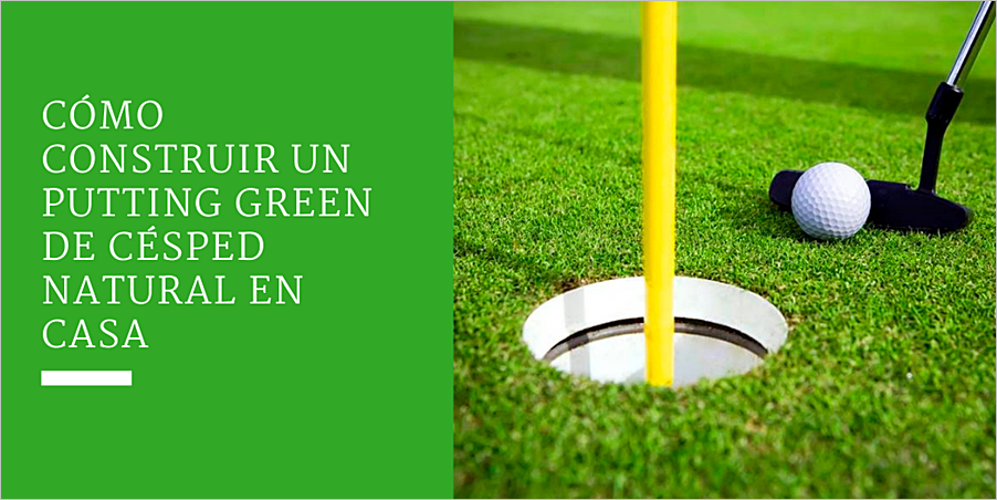 Cómo construir un putting green de césped natural en casa